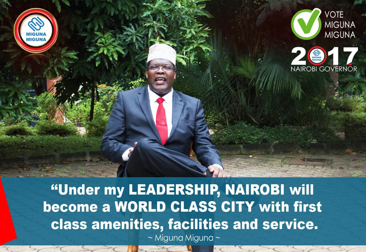 Under The Candidate's leadership, Nairobi will be a world class city.